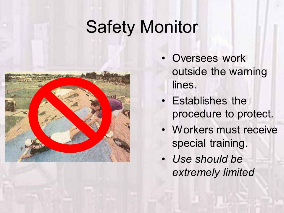 Safety Monitor Oversees work outside the warning lines.