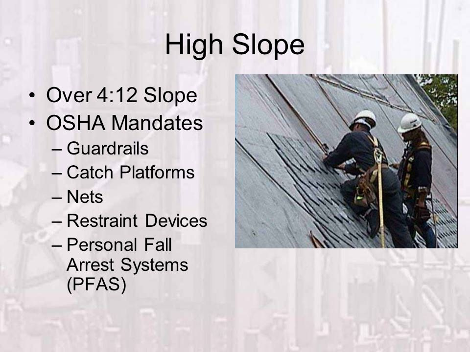High Slope Over 4:12 Slope OSHA Mandates Guardrails Catch Platforms