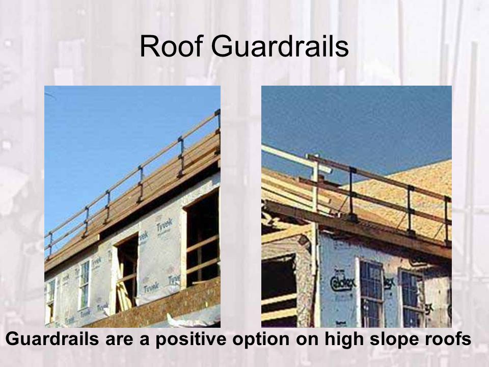 Roof Guardrails Guardrails are a positive option on high slope roofs