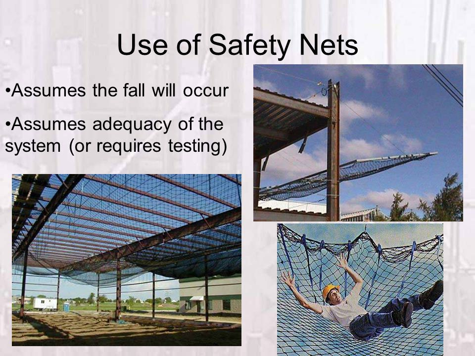 Use of Safety Nets Assumes the fall will occur