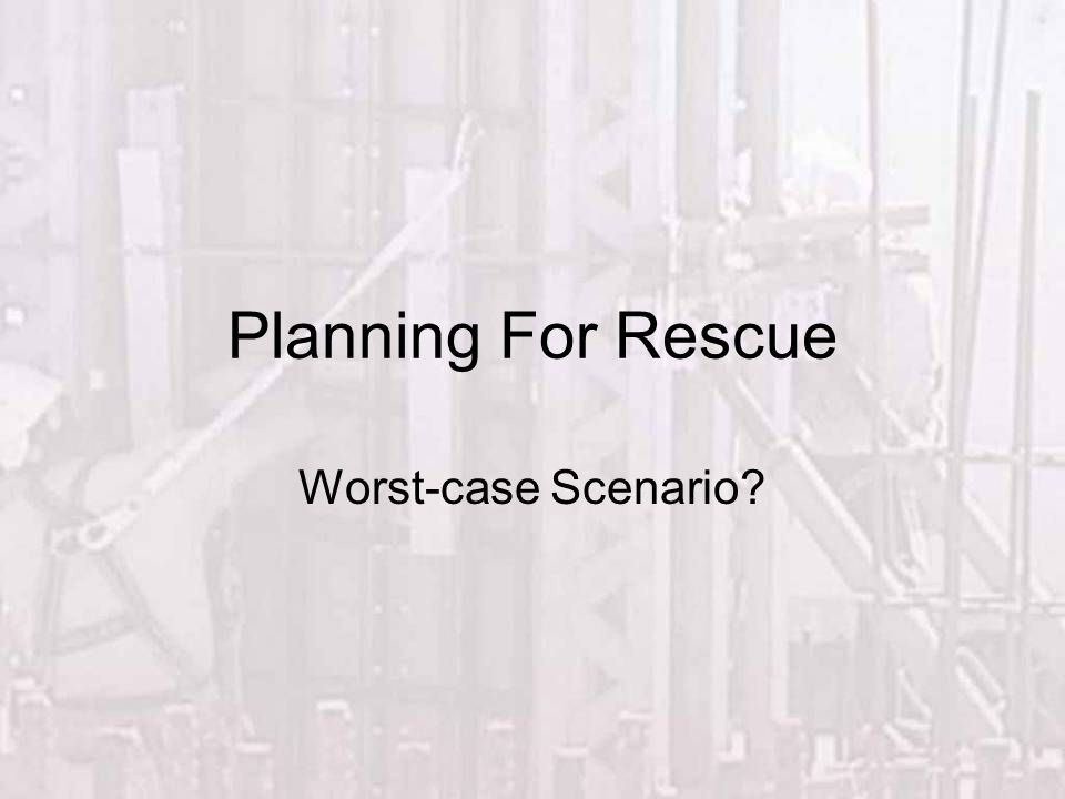 Fall Protection Worst-case Scenario