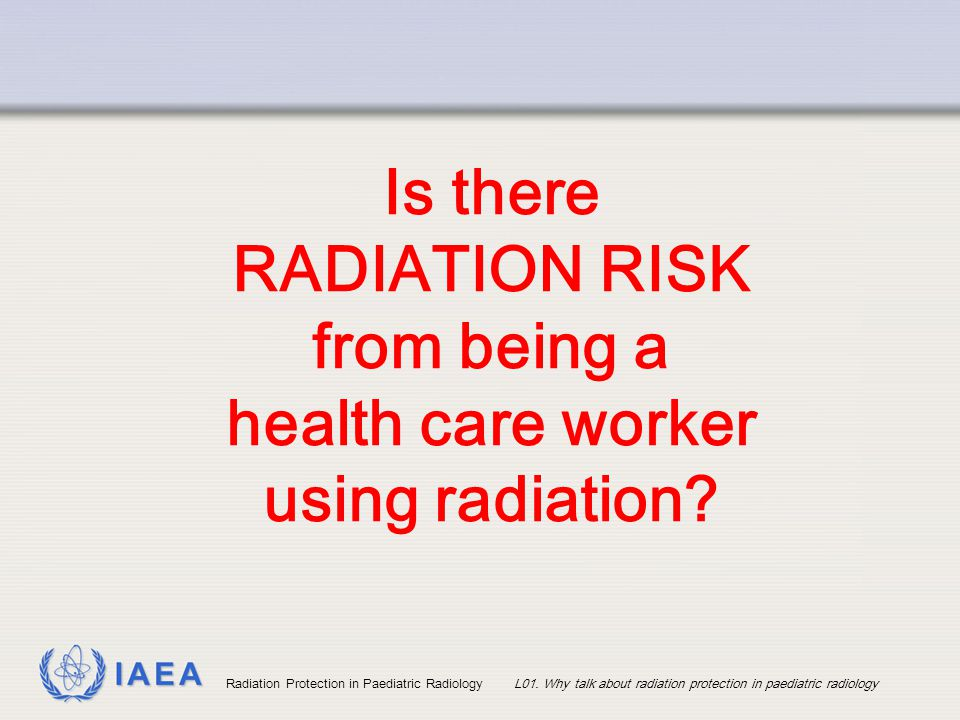 Is there RADIATION RISK from being a health care worker using radiation