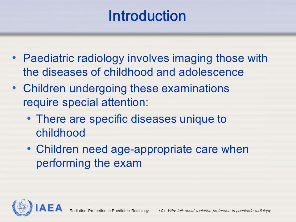 Introduction Paediatric radiology involves imaging those with the diseases of childhood and adolescence.