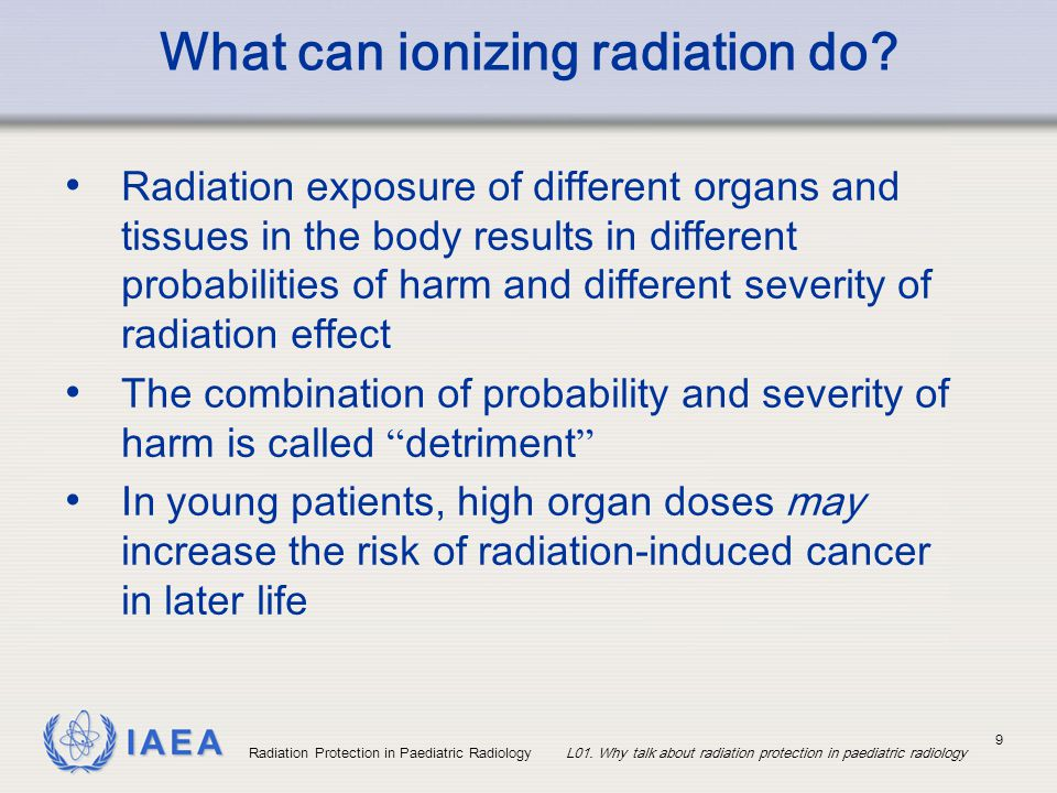 What can ionizing radiation do