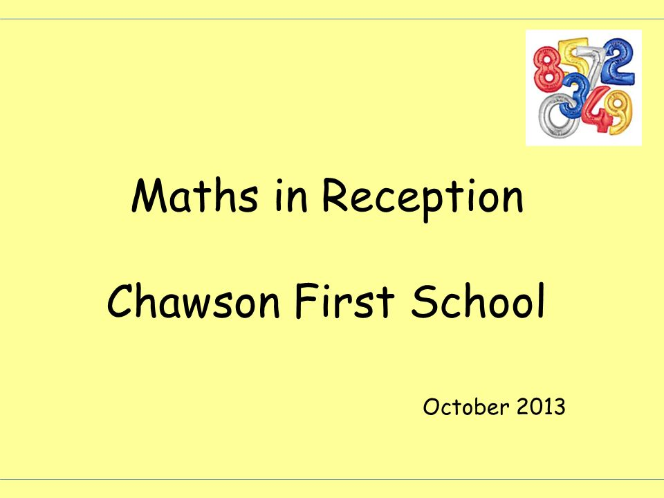 Maths in Reception Chawson First School October 2013