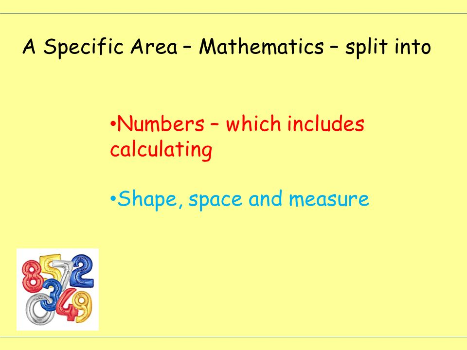 A Specific Area – Mathematics – split into