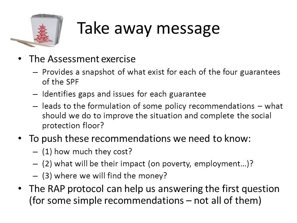Take away message The Assessment exercise