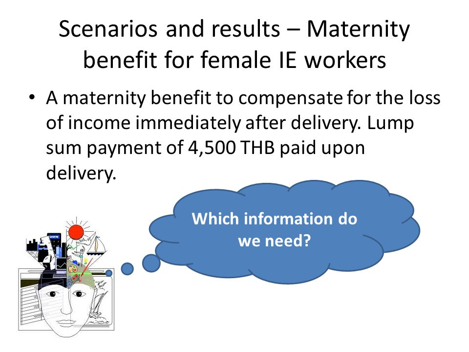 Scenarios and results – Maternity benefit for female IE workers