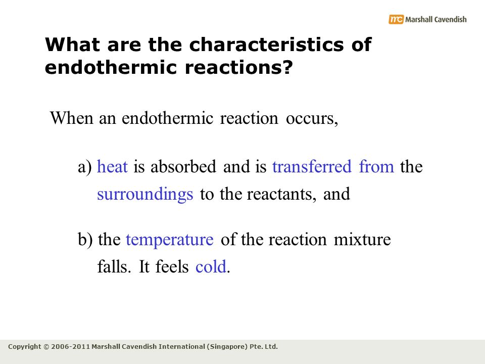 What are the characteristics of endothermic reactions