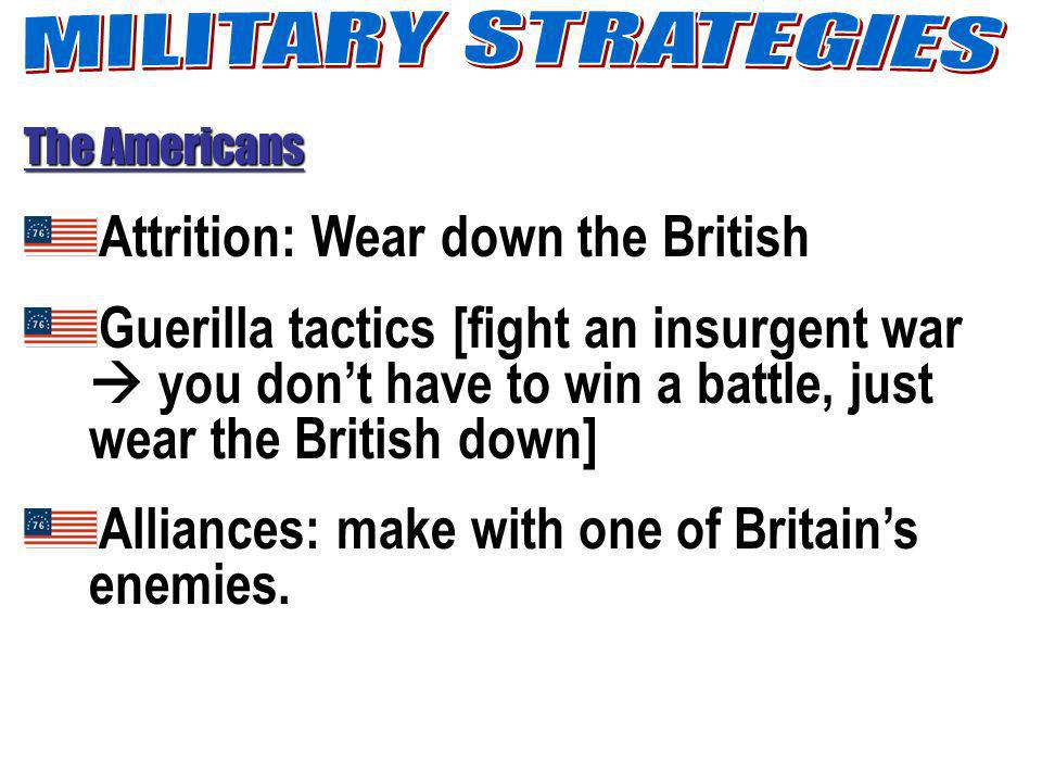 Attrition: Wear down the British