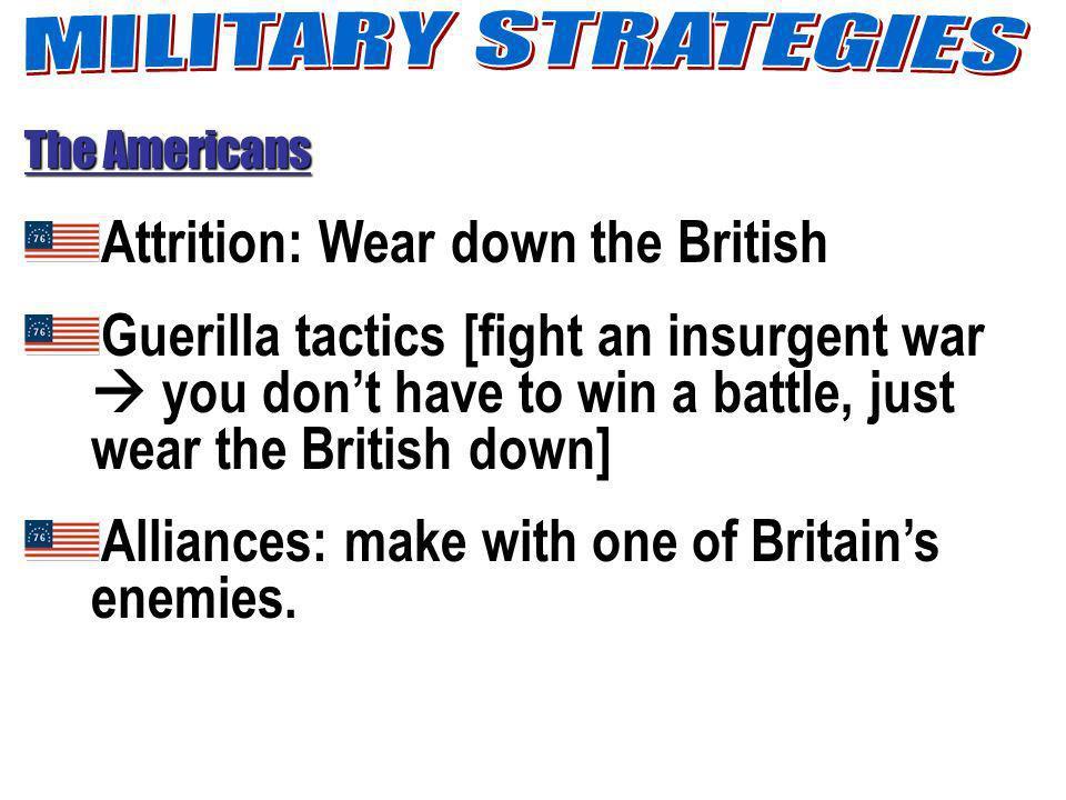 Attrition: Wear down the British