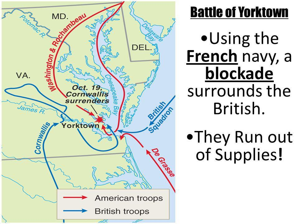 Using the French navy, a blockade surrounds the British.