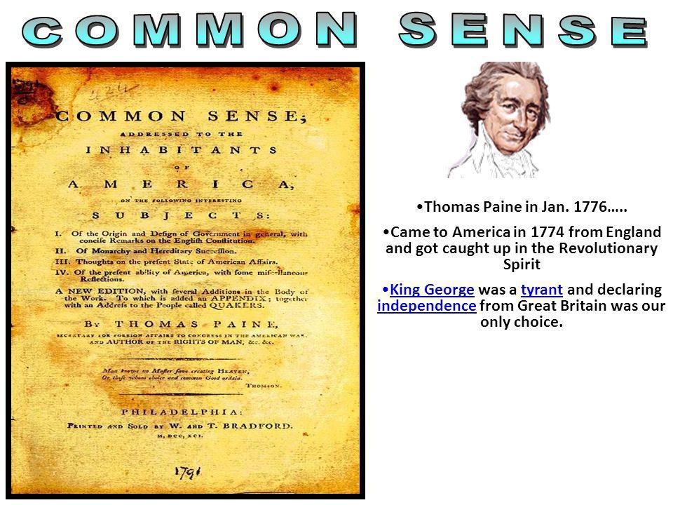 COMMON SENSE Thomas Paine in Jan. 1776…..
