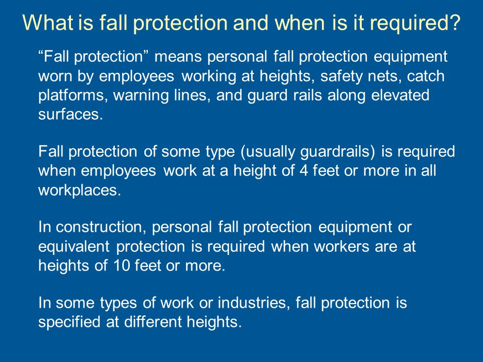 What is fall protection and when is it required