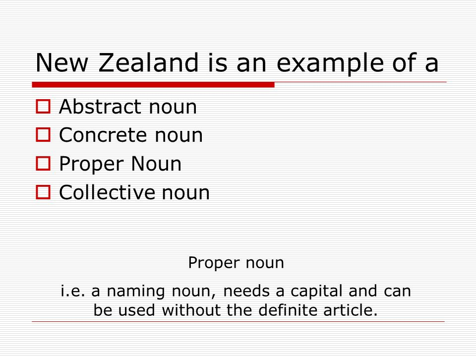 New Zealand is an example of a