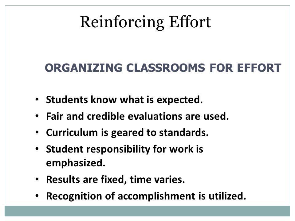 Reinforcing Effort ORGANIZING CLASSROOMS FOR EFFORT