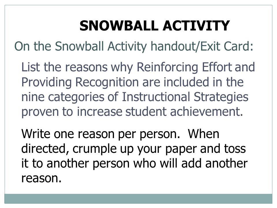 SNOWBALL ACTIVITY On the Snowball Activity handout/Exit Card: