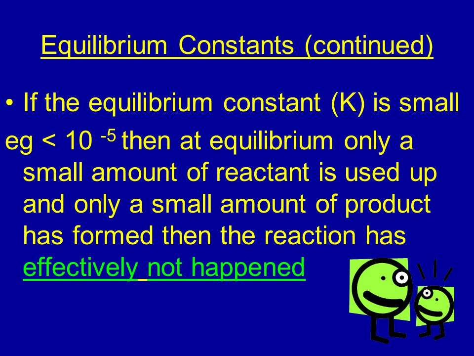 Equilibrium Constants (continued)
