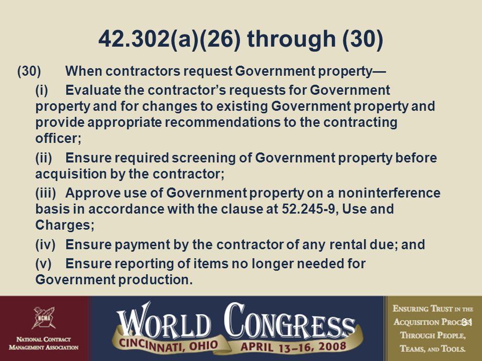 42.302(a)(26) through (30) (30) When contractors request Government property—