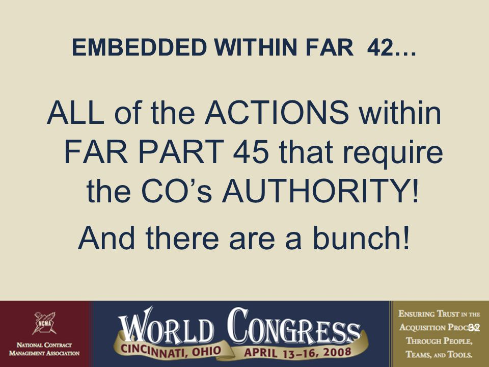ALL of the ACTIONS within FAR PART 45 that require the CO's AUTHORITY!