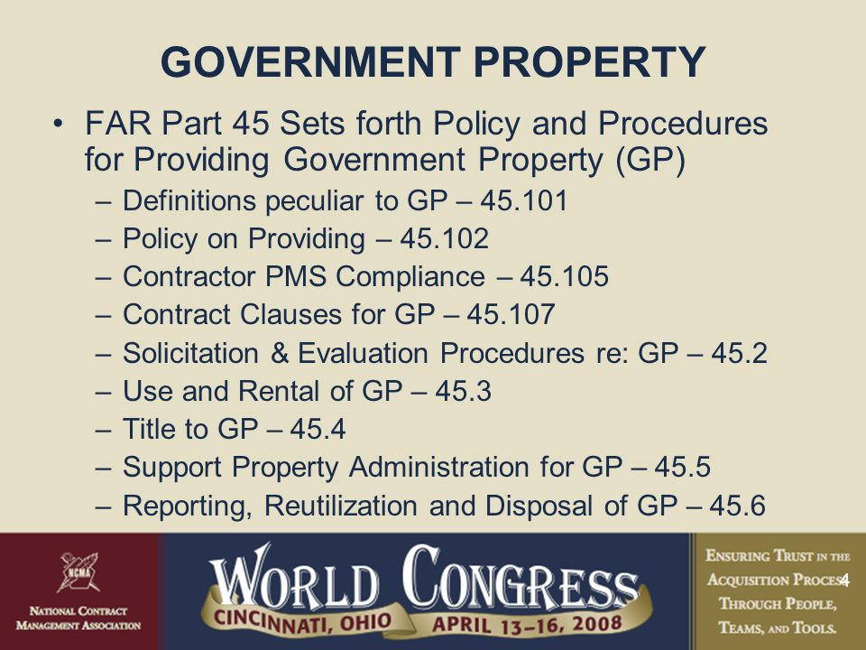 GOVERNMENT PROPERTY FAR Part 45 Sets forth Policy and Procedures for Providing Government Property (GP)