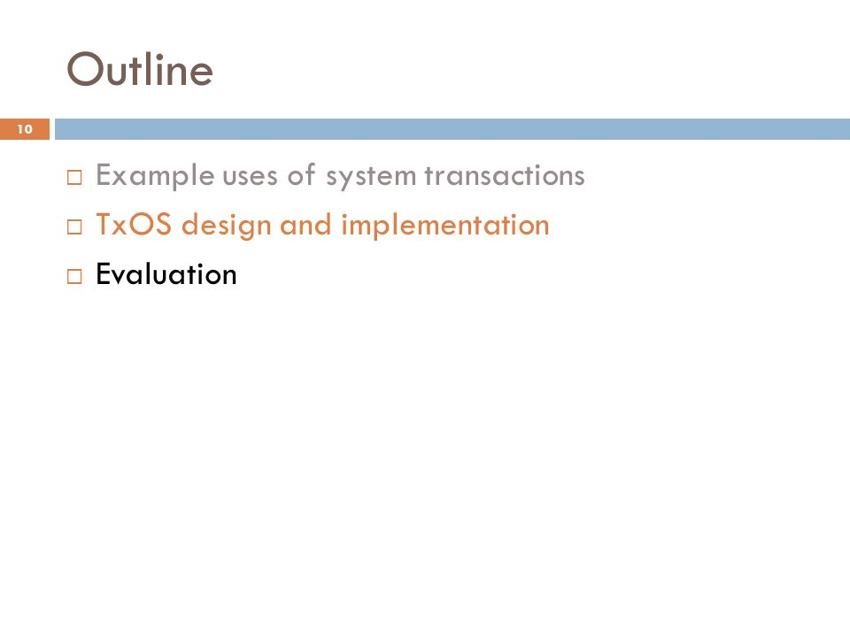 Outline Example uses of system transactions