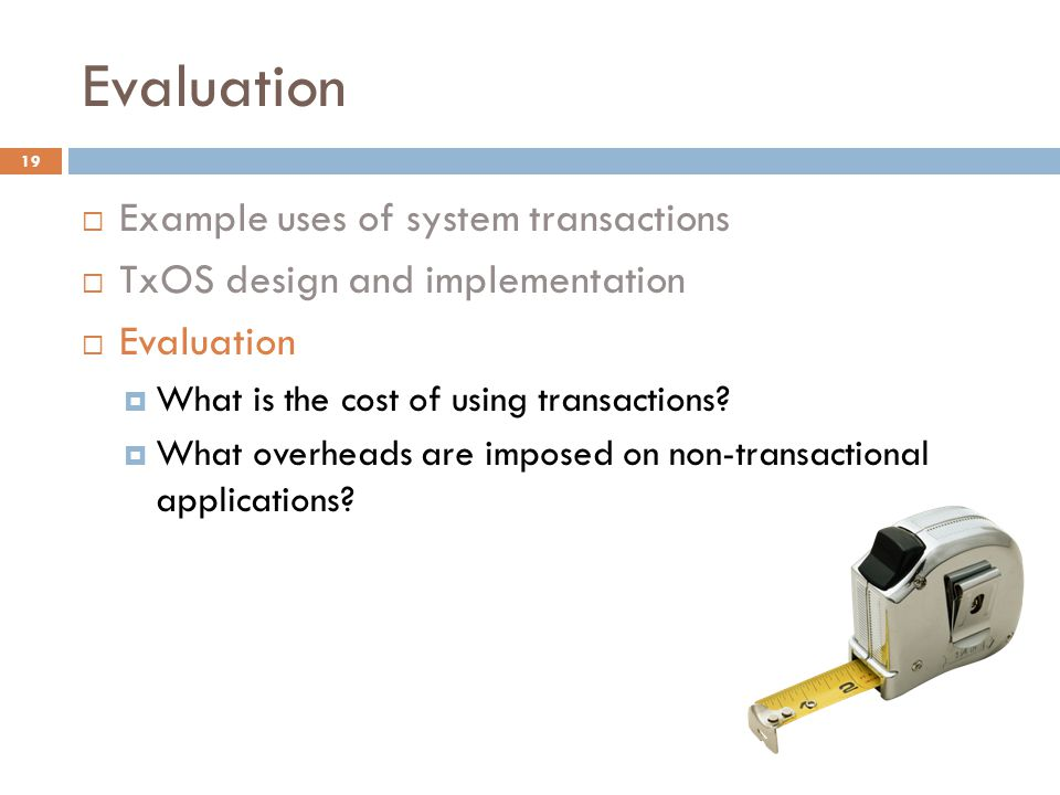 Evaluation Example uses of system transactions