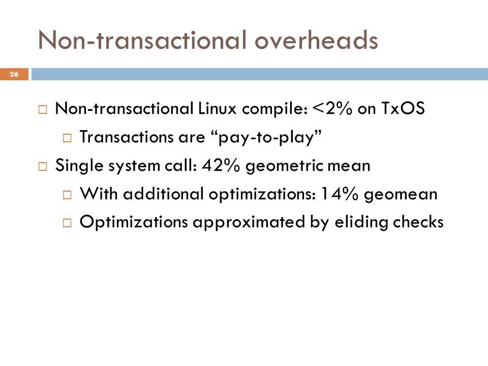 Non-transactional overheads