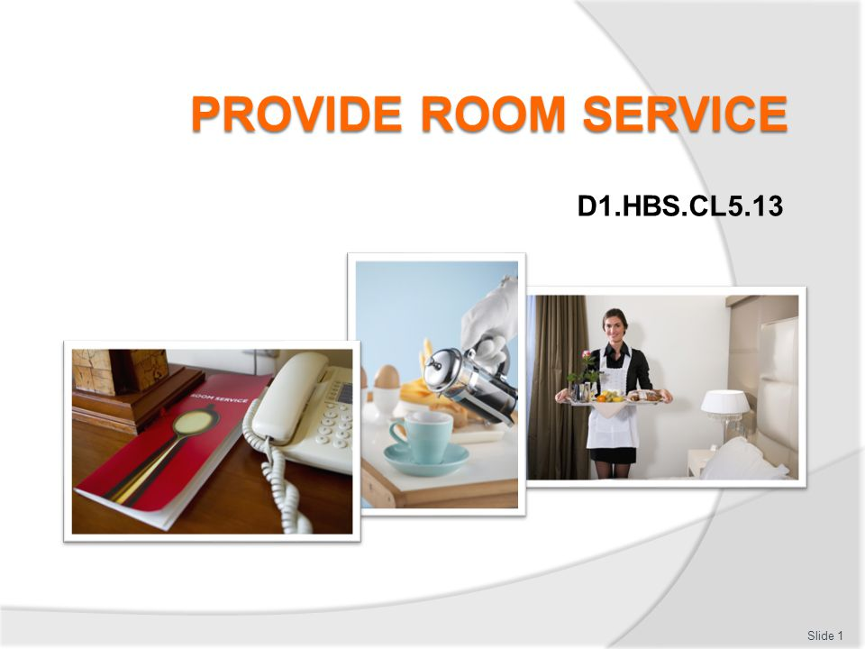 PROVIDE ROOM SERVICE D1.HBS.CL5.13