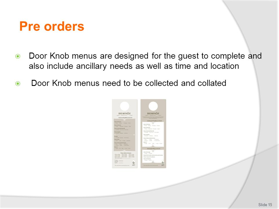 Pre orders Door Knob menus are designed for the guest to complete and also include ancillary needs as well as time and location.
