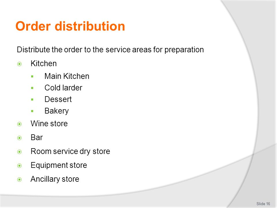 Order distribution Distribute the order to the service areas for preparation. Kitchen. Main Kitchen.