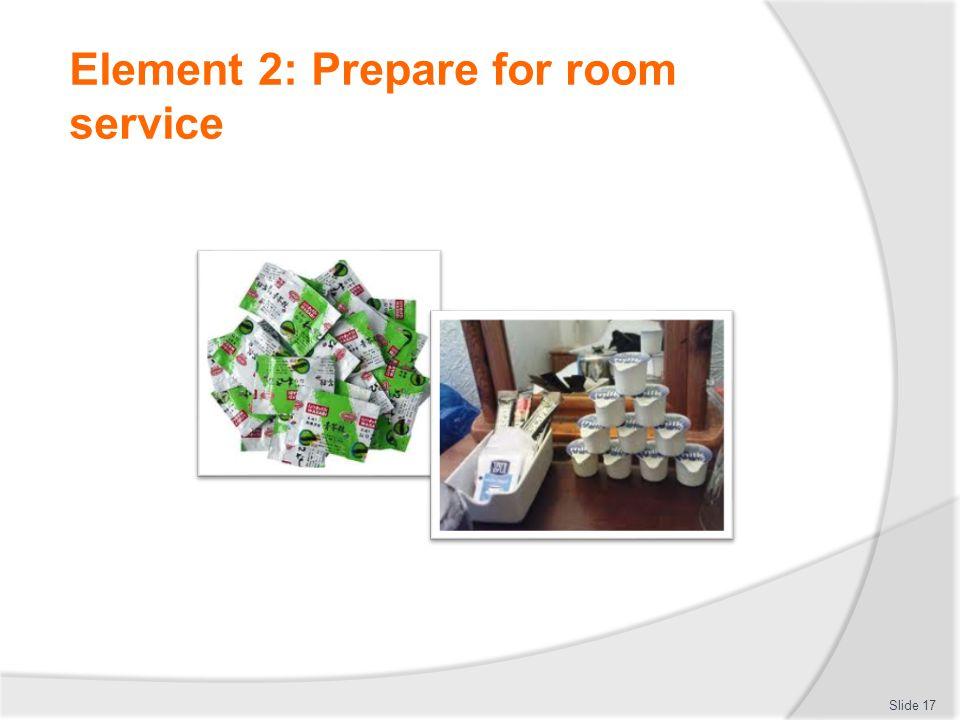 Element 2: Prepare for room service