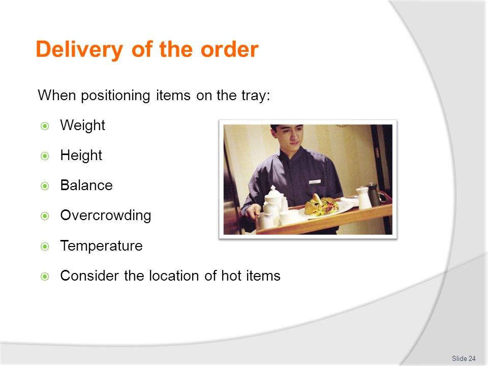 Delivery of the order When positioning items on the tray: Weight