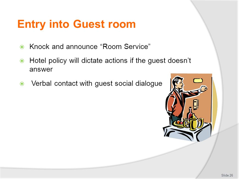 Entry into Guest room Knock and announce Room Service
