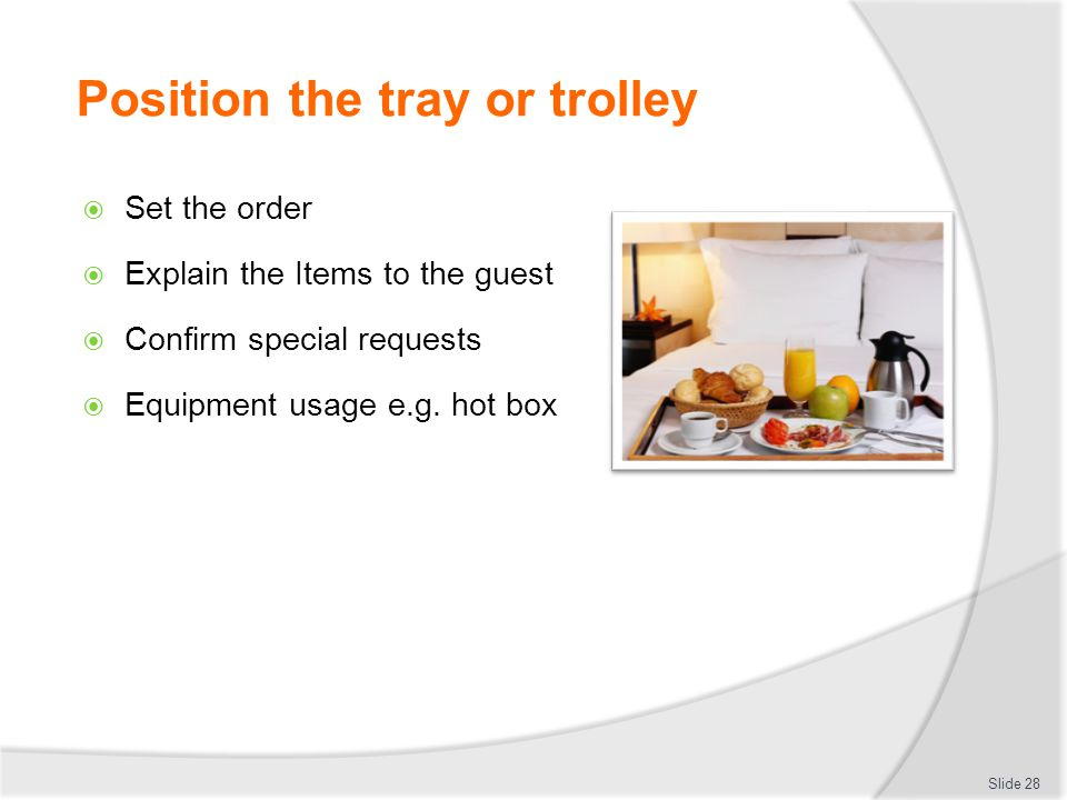 Position the tray or trolley