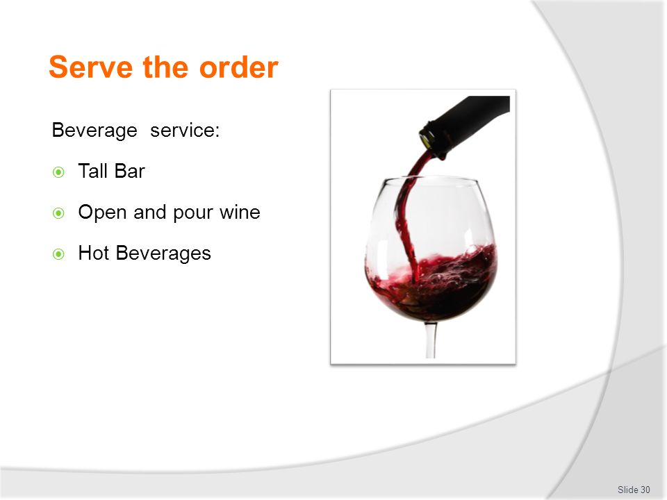 Serve the order Beverage service: Tall Bar Open and pour wine