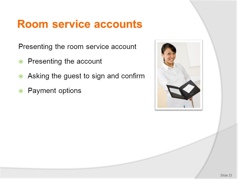 Room service accounts Presenting the room service account