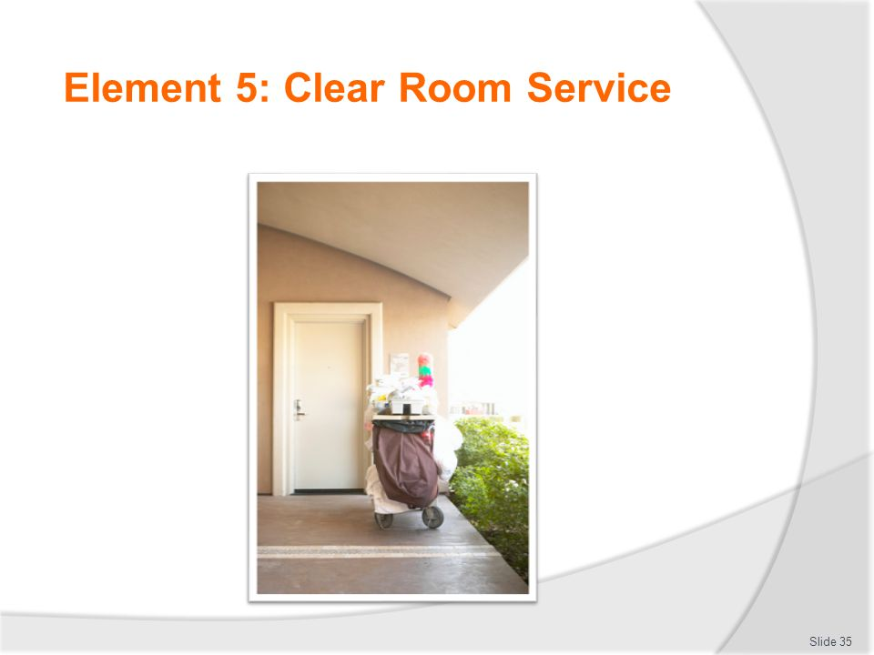 Element 5: Clear Room Service