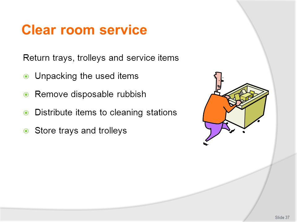 Clear room service Return trays, trolleys and service items