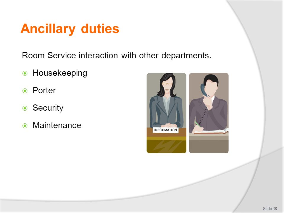 Ancillary duties Room Service interaction with other departments.