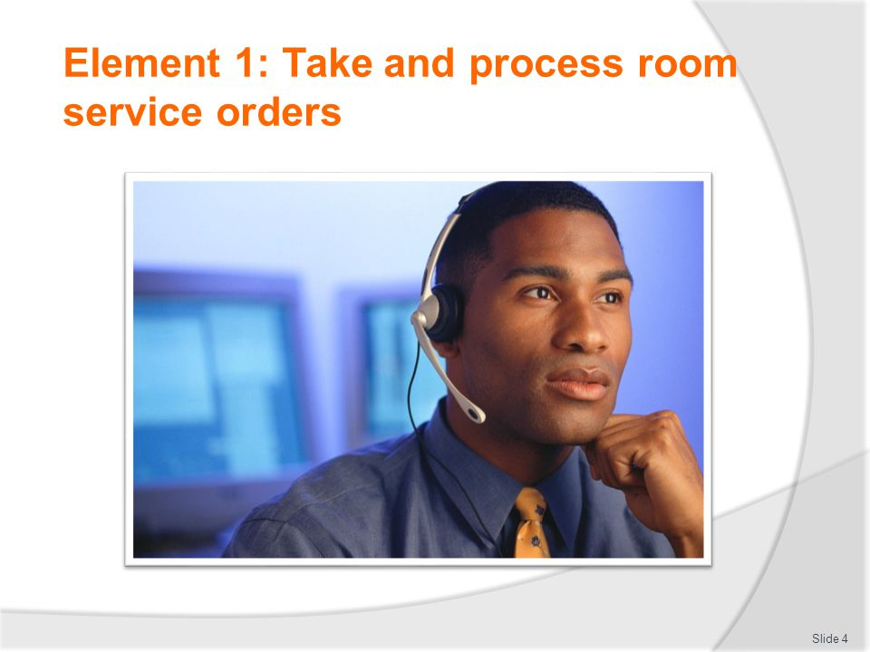 Element 1: Take and process room service orders