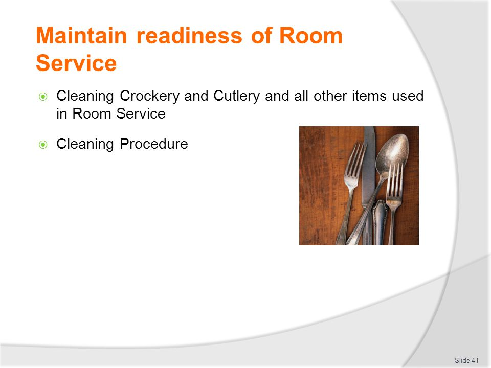 Maintain readiness of Room Service