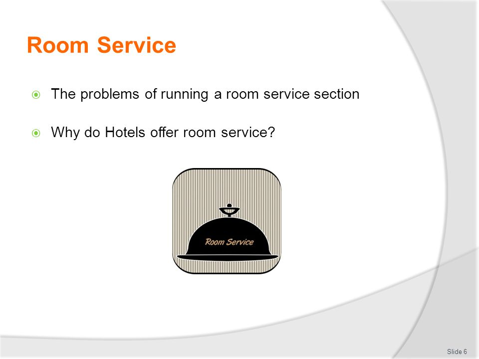 Room Service The problems of running a room service section