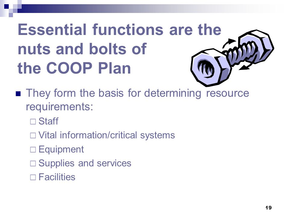 Essential functions are the nuts and bolts of the COOP Plan