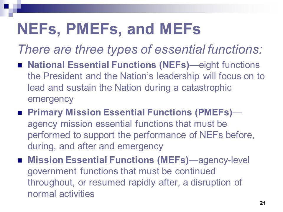 NEFs, PMEFs, and MEFs There are three types of essential functions: