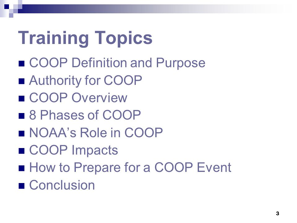 Training Topics COOP Definition and Purpose Authority for COOP