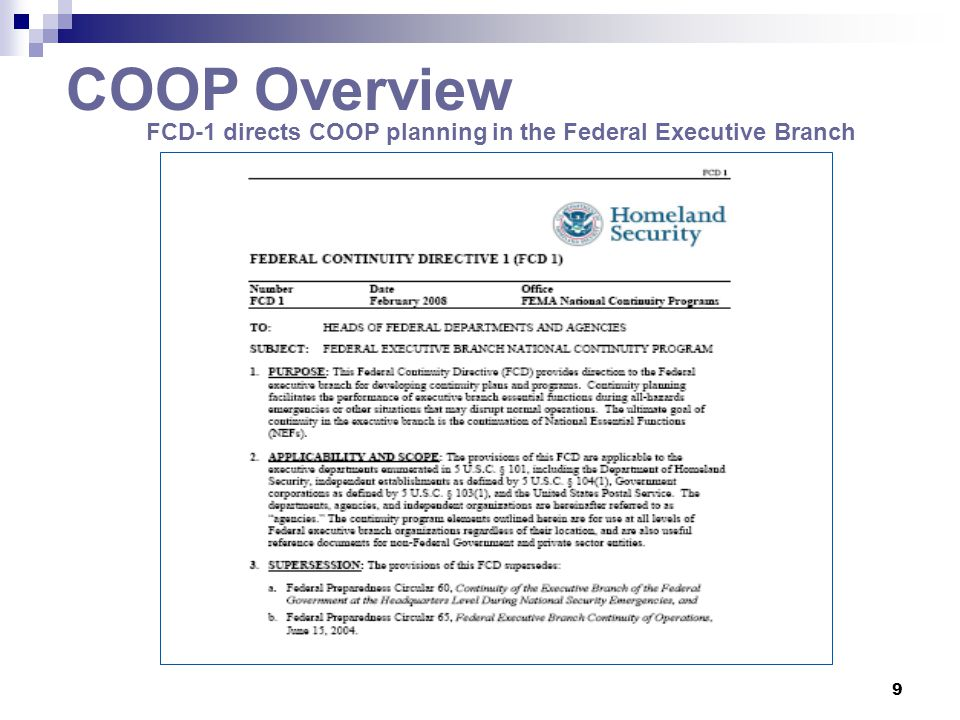 COOP Overview FCD-1 directs COOP planning in the Federal Executive Branch