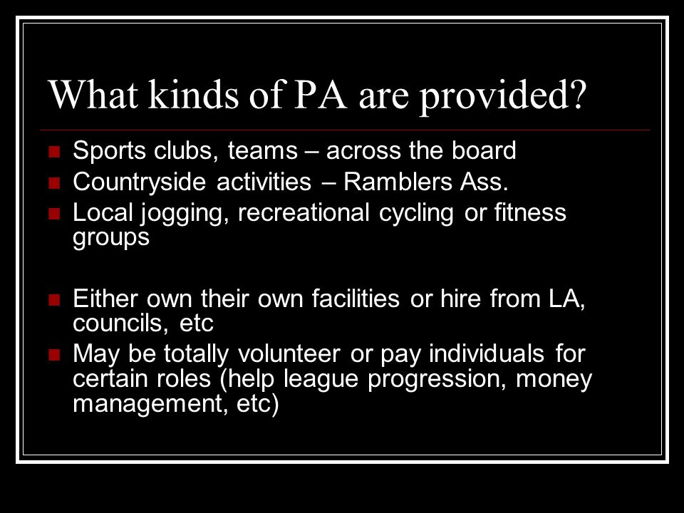 What kinds of PA are provided