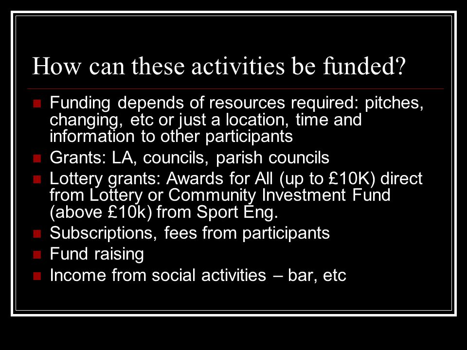 How can these activities be funded