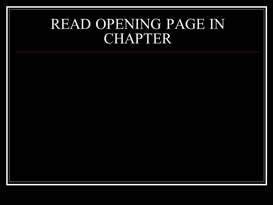 READ OPENING PAGE IN CHAPTER